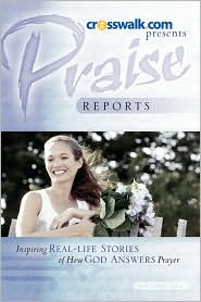 Praise Reports - Www.Crosswalk.Com