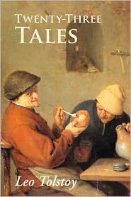 Twenty Three Tales - Leo Tolstoy