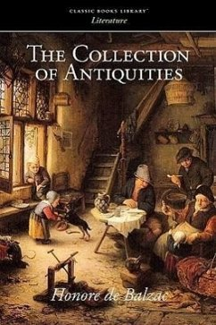 The Collection of Antiquities - de Balzac, Honore, Balzac Honore