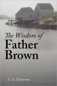 The Wisdom of Father Brown - G. K. Chesterton