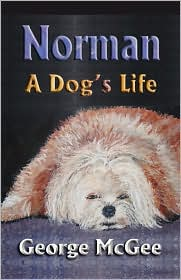 Norman: A Dog's Life - George McGee