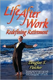 Life After Work - Douglas S. Fletcher