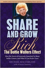 Share and Grow Rich: The Dottie Walters Story - Michael MacFarlane, With Warren Jamison