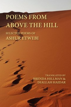 Poems from Above the Hill: Selected Poems of Ashur Etwebi - Tuwaybi, Ashur Etwebi, Ashur