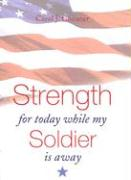 Strength for Today While My Soldier Is Away