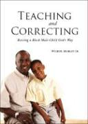 Teaching and Correcting: Raising a Black Male Child God's Way
