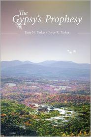 The Gypsy's Prophesy - Ettie N. Parker, Joyce R. Parker