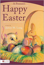 Possum's Happy Easter - Jamey M. Long