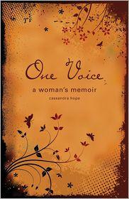 One Voice: A Woman's Memoir - Cassandra Hope Cubbage