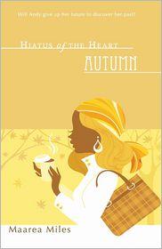 Hiatus of the Heart: Autumn - Maarea Miles