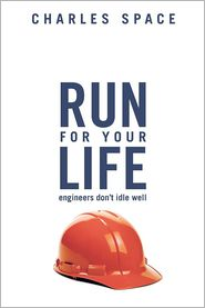 Run for Your Life: Engineers Don't Idle Well - Charles Space