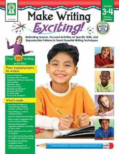 Make Writing Exciting!: Motivating Lessons, Focused Activities on Specific Skills, and Reproducible Patterns to Teach Essential Writing Techni - Gunzenhauser, Kelly