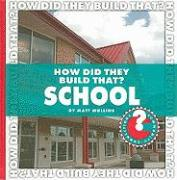 How Did They Build That? School