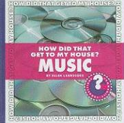 How Did That Get to My House? Music