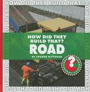 How Did They Build That? Road (Community Connections)