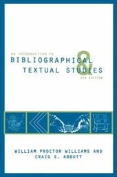 An Introduction to Bibliographical and Textual Studies - Williams, William Proctor / Abbott, Craig S.