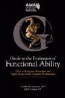 Guide to the Evaluation of Functional Ability: How to Request, Interpret, and Apply Functional Capacity Evaluations - Genovese, Elizabeth Galper, Jill S.