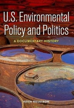 U.S. Environmental Policy and Politics: A Documentary History - Hillstrom, Kevin Hillstrom, Laurie