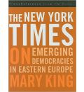 The New York Times on Emerging Democracies in Eastern Europe - Mary King