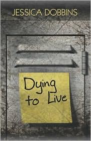 Dying To Live - Jessica Dobbins