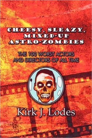 Cheesy, Sleazy, Mixed-Up Astro-Zombies