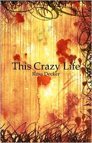 This Crazy Life - Russ Decker