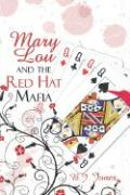Mary Lou and the Red Hat Mafia