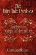 The Fairy Tale Parables: Classic Fairy Tales Pointing to God's Love and Truth