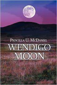 Wendigo Moon - Priscilla U. Mcdaniel