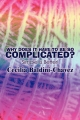 Why Does It Have to Be So Complicated? - Cecilia Baldini-Chavez