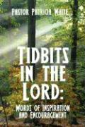 Tidbits in the Lord: Words of Inspiration and Encouragement
