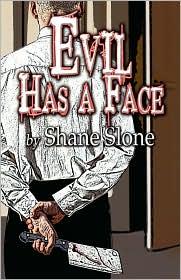 Evil Has A Face - Shane Slone