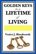 Bloodworth, Venice J.: Golden Keys to a Lifetime of Living