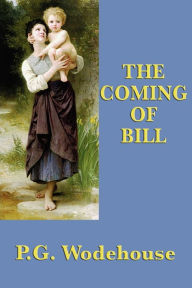 The Coming Of Bill - P. G. Wodehouse