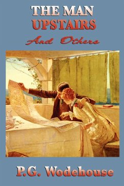 The Man Upstairs and Others - Wodehouse, P. G.