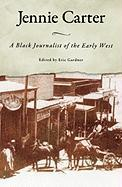Jennie Carter: A Black Journalist of the Early West