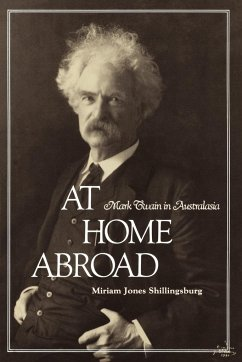 At Home Abroad: Mark Twain in Australasia - Shillingsburg, Miriam Jones