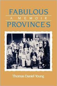 Fabulous Provinces: A Memoir - Thomas Daniel Young