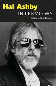 Hal Ashby: Interviews - Nick Dawson
