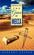 Embracing the Grace at Mecca: A Short Story