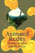 Animated Reality: Musings for Music