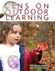 Lens on Outdoor Learning - Wendy Banning;  Ginny Sullivan