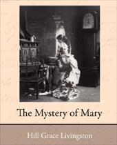 The Mystery of Mary - Grace, Livingston Hill