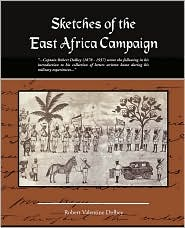 Sketches Of The East Africa Campaign - Robert Valentine Dolbey