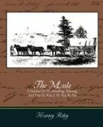 The Mule - A Treatise on the Breeding, Training, and Uses to Which He May Be Put