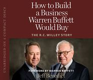 How to Build a Business Warren Buffett Would Buy: The R.C. Willey Story-bcd