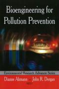 Bioengineering for Pollution Prevention: (Environmental Research Advances)