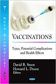 Vaccinations: Types, Potential Complications and Health Effects - David B. Steen
