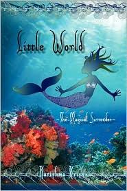 Little World -- The Magical Surrender - Karishma Krishna
