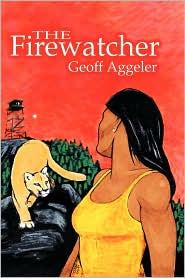 The Firewatcher - Geoff Aggeler